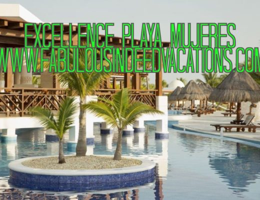 Excellence Playa Mujeres ~ www.fabulousindeedvacations.com